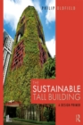 The Sustainable Tall Building : A Design Primer - eBook