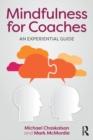 Mindfulness for Coaches : An experiential guide - eBook