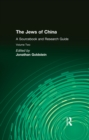 The Jews of China: v. 2: A Sourcebook and Research Guide - eBook