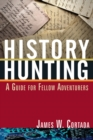 History Hunting : A Guide for Fellow Adventurers - eBook