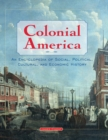 Colonial America: An Encyclopedia of Social, Political, Cultural, and Economic History : An Encyclopedia of Social, Political, Cultural, and Economic History - eBook