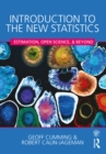 Introduction to the New Statistics : Estimation, Open Science, and Beyond - eBook