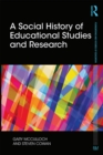 A Social History of Educational Studies and Research : Past, Present - and Future? - eBook