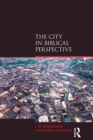 The City in Biblical Perspective - eBook