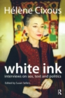 White Ink : Interviews on Sex, Text and Politics - eBook
