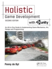 Holistic Game Development with Unity : An All-in-One Guide to Implementing Game Mechanics, Art, Design and Programming - eBook
