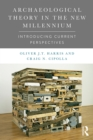 Archaeological Theory in the New Millennium : Introducing Current Perspectives - eBook