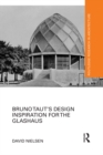 Bruno Taut's Design Inspiration for the Glashaus - eBook