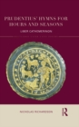 Prudentius' Hymns for Hours and Seasons : Liber Cathemerinon - eBook