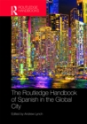 The Routledge Handbook of Spanish in the Global City - eBook
