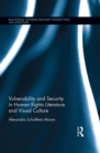 Vulnerability and Security in Human Rights Literature and Visual Culture - eBook
