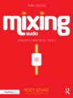 Mixing Audio : Concepts, Practices, and Tools - eBook