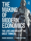 The Making of Modern Economics : The Lives and Ideas of the Great Thinkers - eBook