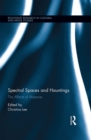 Spectral Spaces and Hauntings : The Affects of Absence - eBook