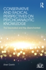 Conservative and Radical Perspectives on Psychoanalytic Knowledge : The Fascinated and the Disenchanted - eBook