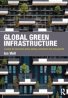 Global Green Infrastructure : Lessons for successful policy-making, investment and management - eBook