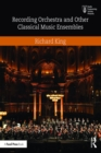Recording Orchestra and Other Classical Music Ensembles - eBook