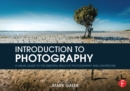 Introduction to Photography : A Visual Guide to the Essential Skills of Photography and Lightroom - eBook