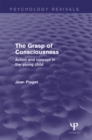 The Grasp of Consciousness (Psychology Revivals) : Action and Concept in the Young Child - eBook
