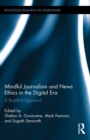 Mindful Journalism and News Ethics in the Digital Era : A Buddhist Approach - eBook