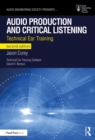 Audio Production and Critical Listening : Technical Ear Training - eBook