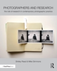 Photographers and Research : The role of research in contemporary photographic practice - eBook