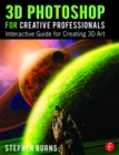 3D Photoshop for Creative Professionals : Interactive Guide for Creating 3D Art - eBook
