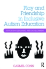 Play and Friendship in Inclusive Autism Education : Supporting learning and development - eBook
