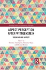 Aspect Perception after Wittgenstein : Seeing-As and Novelty - eBook