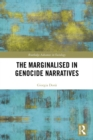 The Marginalised in Genocide Narratives : Revisiting Genocide Narratives and Reconciliation Initiatives - eBook