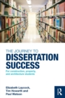 The Journey to Dissertation Success : For Construction, Property, and Architecture Students - eBook