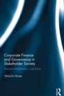 Corporate Finance and Governance in Stakeholder Society : Beyond shareholder capitalism - eBook
