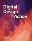 Digital Design in Action : Creative Solutions for Designers - eBook