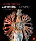 Capturing The Moment : The Essence of Photography - eBook