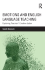 Emotions and English Language Teaching : Exploring Teachers' Emotion Labor - eBook