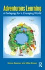 Adventurous Learning : A Pedagogy for a Changing World - eBook