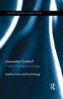 Association Football : A Study in Figurational Sociology - eBook
