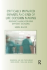 Critically Impaired Infants and End of Life Decision Making : Resource Allocation and Difficult Decisions - eBook