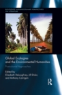 Global Ecologies and the Environmental Humanities : Postcolonial Approaches - eBook