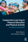 Cooperative Learning in Physical Education and Physical Activity : A Practical Introduction - eBook