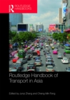 Routledge Handbook of Transport in Asia - eBook