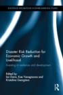 Disaster Risk Reduction for Economic Growth and Livelihood : Investing in Resilience and Development - eBook