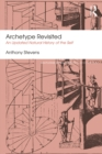 Archetype Revisited : An Updated Natural History of the Self - eBook