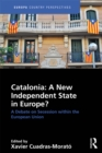 Catalonia: A New Independent State in Europe? : A Debate on Secession within the European Union - eBook
