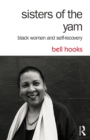 Sisters of the Yam : Black Women and Self-Recovery - eBook