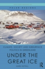 Climate, Society and Subsurface Politics in Greenland : Under the Great Ice - eBook