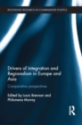 Drivers of Integration and Regionalism in Europe and Asia : Comparative perspectives - eBook