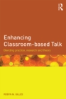 Enhancing Classroom-based Talk : Blending practice, research and theory - eBook