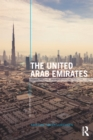 The United Arab Emirates : Power, Politics and Policy-Making - eBook