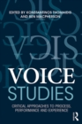 Voice Studies : Critical Approaches to Process, Performance and Experience - eBook